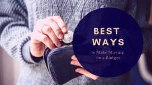 Best Ways to Make Moving on a Budget