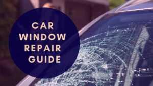 Car Window Repair Guide