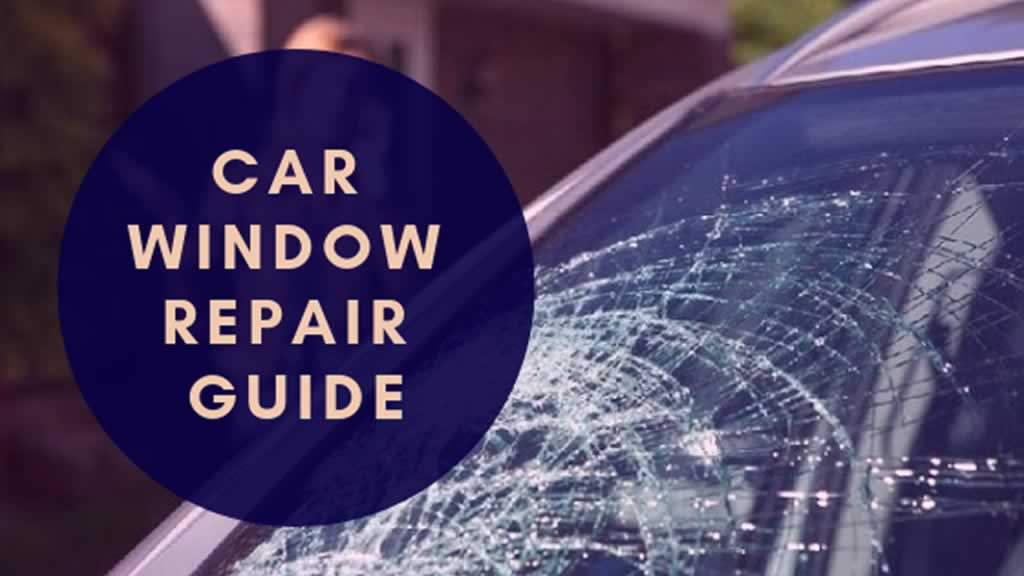 Car Window Repair Guide