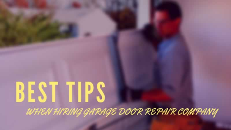 Best tips when hiring garage door repair company