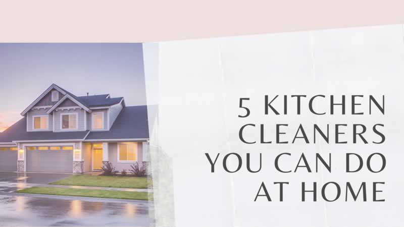 5 Kitchen Cleaners You Can Do at Home