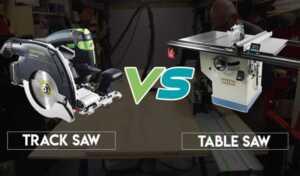 Track Saw vs. Table Saw