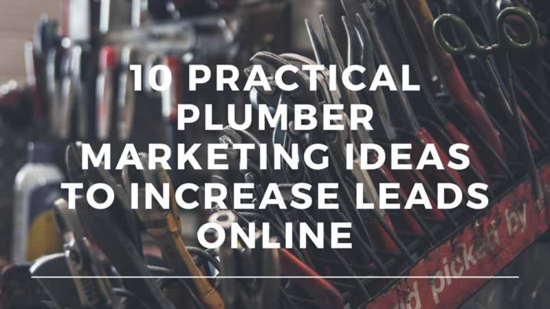 10 Practical Plumber Marketing Ideas to Increase Leads Online