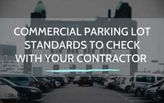 Commercial Parking Lot Standards to Check With Your Contractor