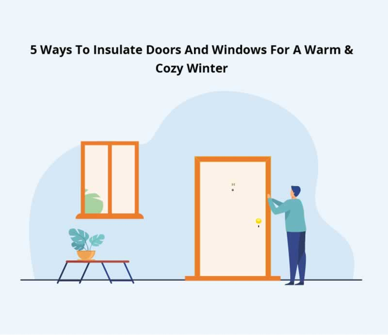 5 Ways To Insulate Doors And Windows For A Warm & Cozy Winter