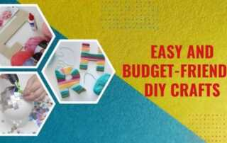 3 Easy and Budget-Friendly DIY Crafts